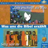Was uns die Bibel erzählt: Gott erschafft die Welt & Selig seid ihr