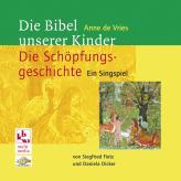 Die Bibel unserer Kinder: Die Schöpfungsgeschichte