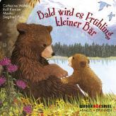 Bald wird es Frühling, kleiner Bär