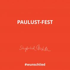 Paulust-Fest #wunschlied