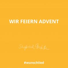 Wir feiern Advent #wunschlied