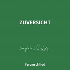 Zuversicht #wunschlied
