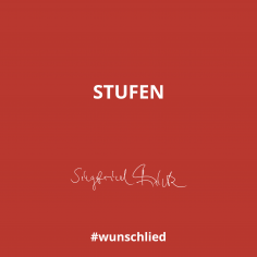 Stufen #wunschlied
