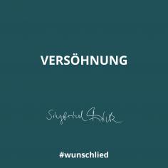 Versöhnung #wunschlied