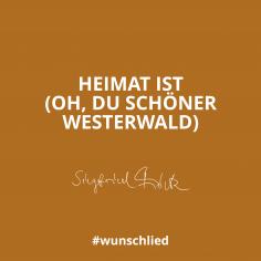 Heimat ist (Oh, du schöner Westerwald) #wunschlied
