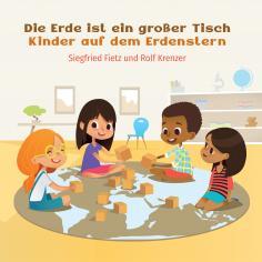 Kinder auf dem Erdenstern & Die Erde ist ein großer Tisch