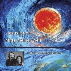 Jesus ist die Mitte meiner Welt
