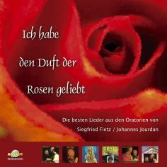 Ich habe den Duft der Rosen geliebt